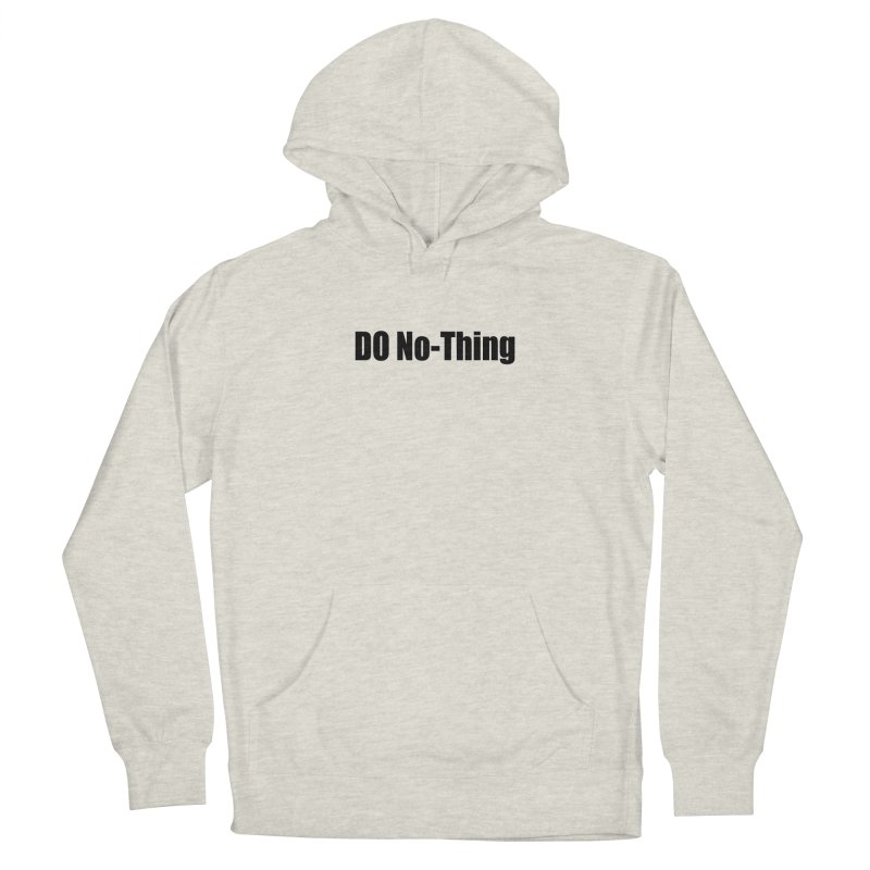 DO NO - THING Men's Pullover Hoody by Mr Tee's Artist Shop