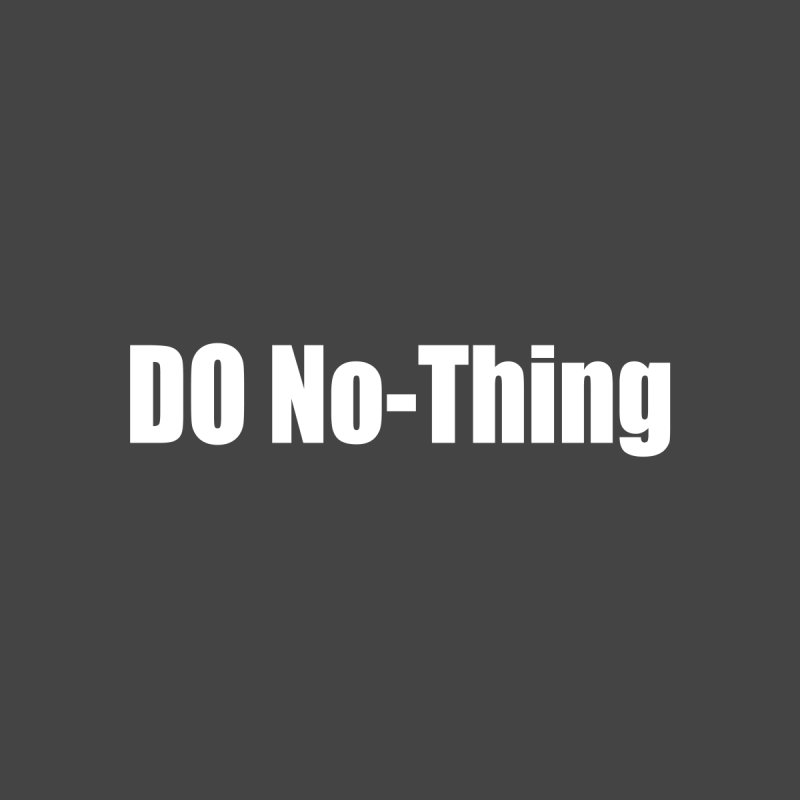 DO No - Thing Women's Longsleeve T-Shirt by Mr Tee's Artist Shop