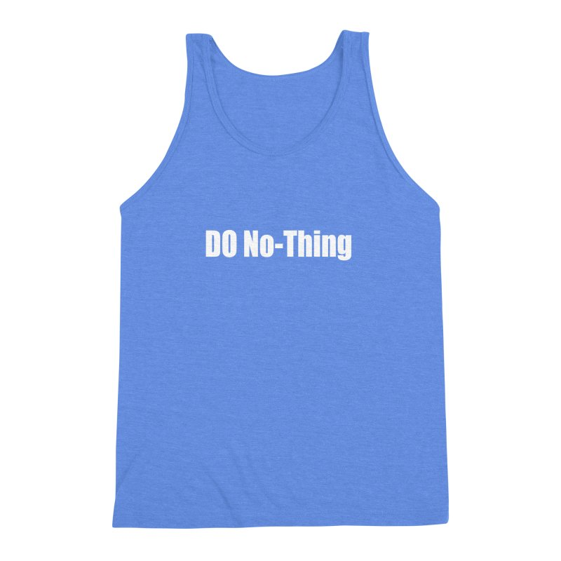 DO No - Thing Men's Triblend Tank by Mr Tee's Artist Shop