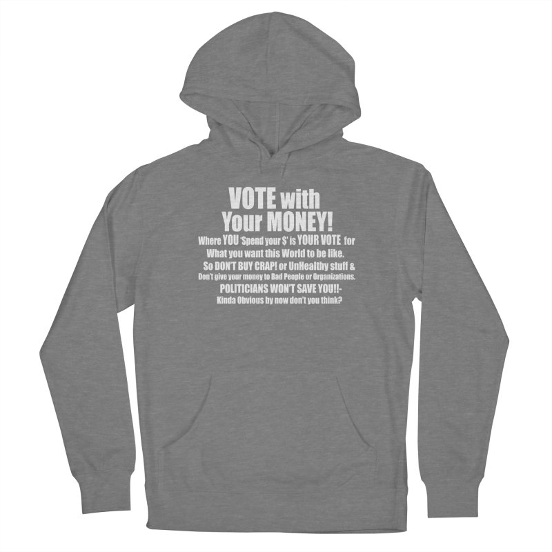 VOTE with YOUR MONEY (dark shirts) Women's Pullover Hoody by Mr Tee's Artist Shop