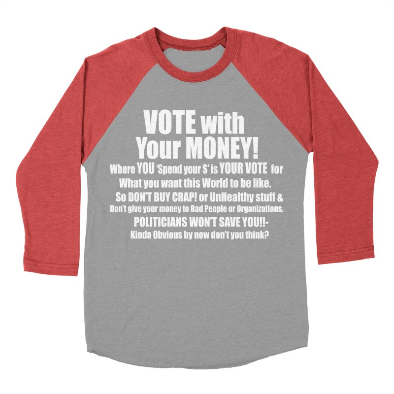 VOTE with YOUR MONEY (dark shirts) Women's Baseball Triblend Longsleeve T-Shirt by Mr Tee's Artist Shop