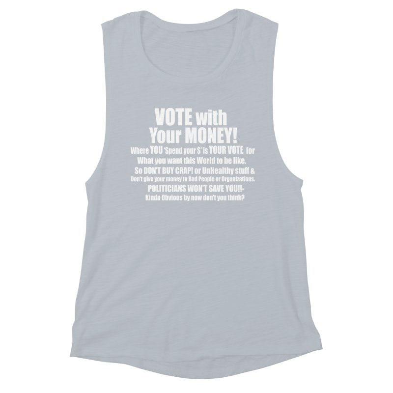 VOTE with YOUR MONEY (dark shirts) Women's Muscle Tank by Mr Tee's Artist Shop