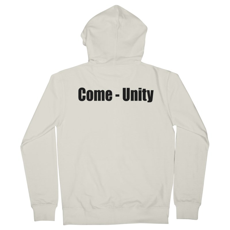 Come - Unity  LIGHT Shirts Women's French Terry Zip-Up Hoody by Mr Tee's Artist Shop