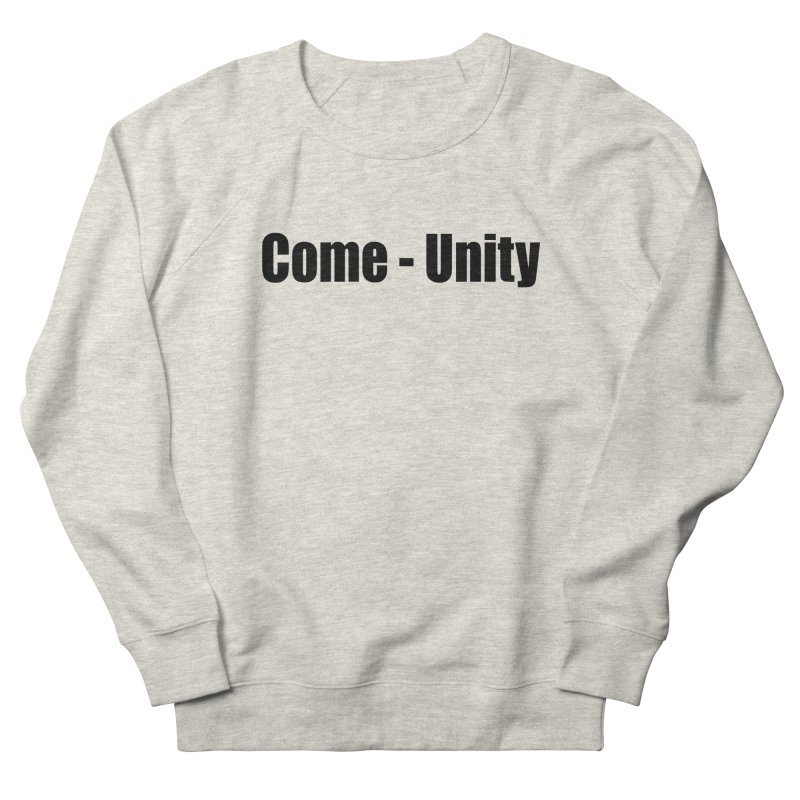 Come - Unity  LIGHT Shirts Men's Sweatshirt by Mr Tee's Artist Shop