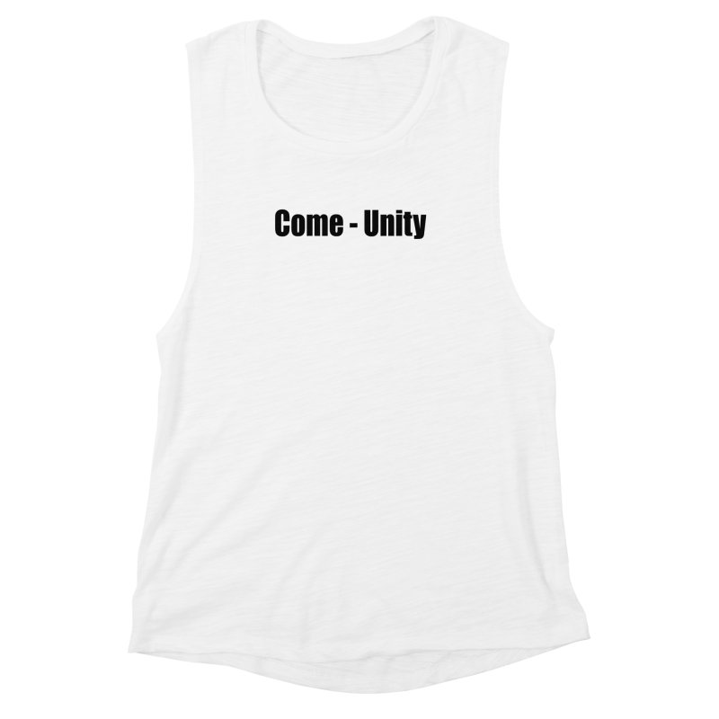 Come - Unity  LIGHT Shirts Women's Muscle Tank by Mr Tee's Artist Shop