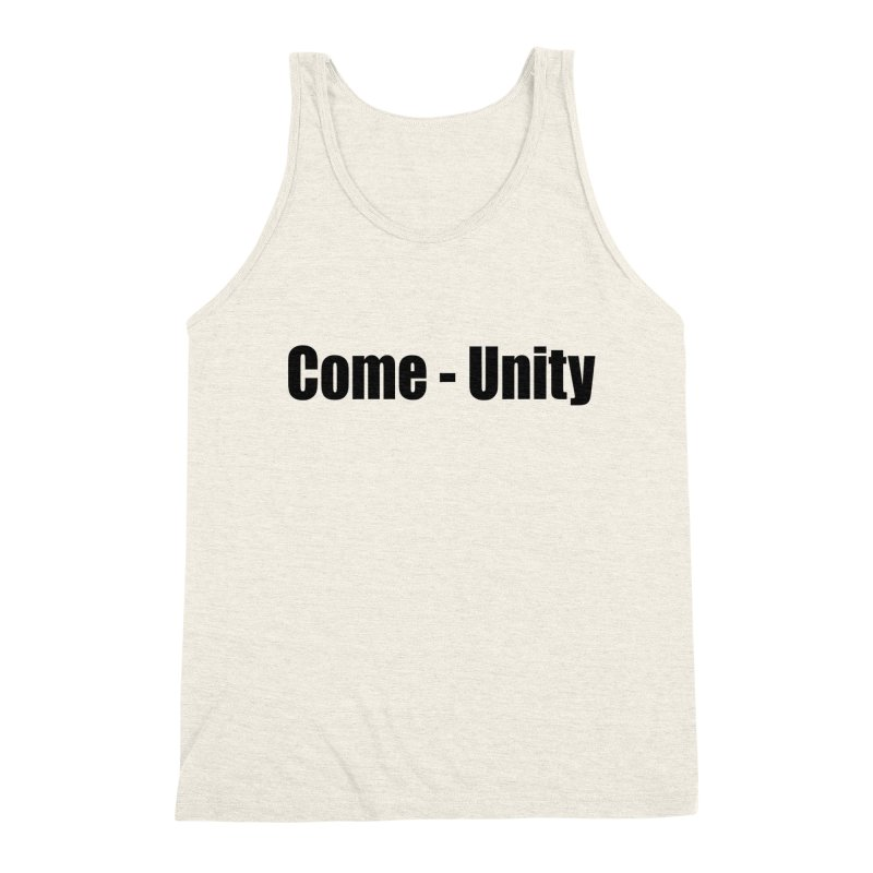 Come - Unity  LIGHT Shirts Men's Triblend Tank by Mr Tee's Artist Shop