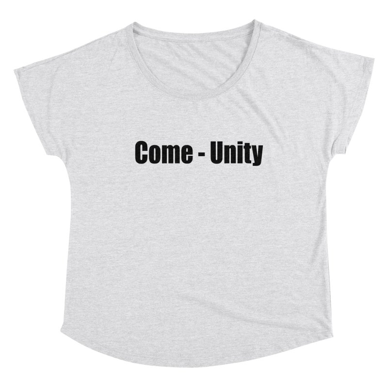 Come - Unity  LIGHT Shirts Women's Scoop Neck by Mr Tee's Artist Shop