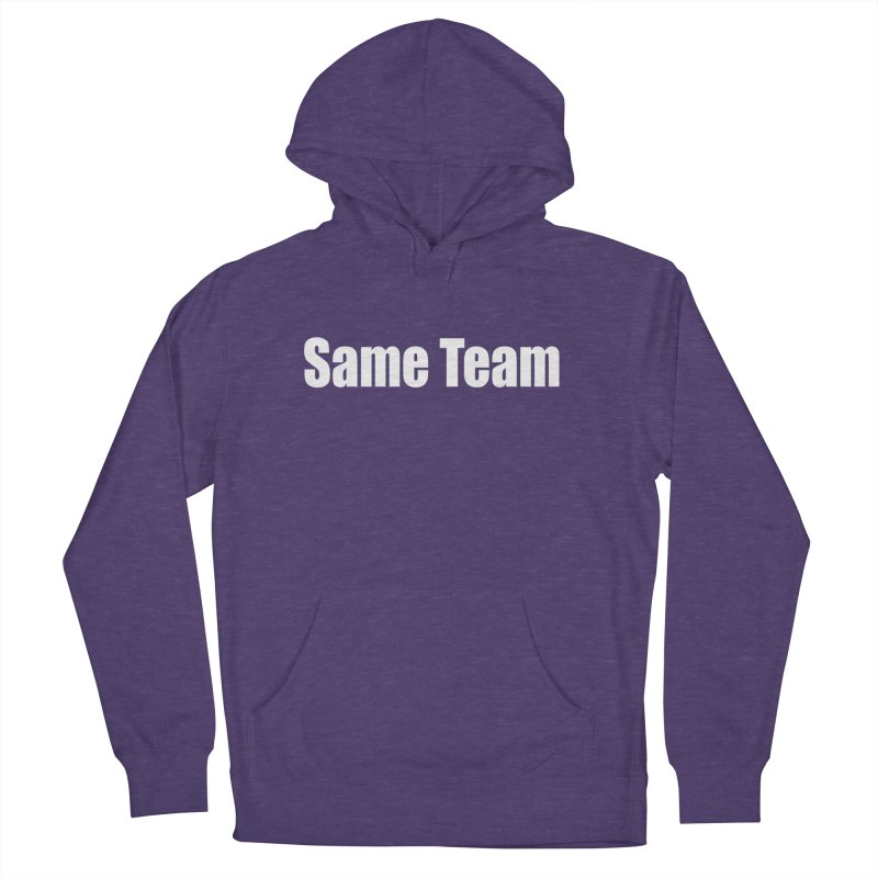 Same Team Men's French Terry Pullover Hoody by Mr Tee's Artist Shop