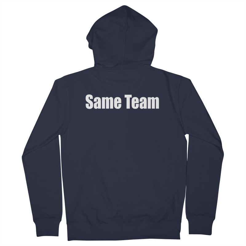 Same Team Women's Zip-Up Hoody by Mr Tee's Artist Shop