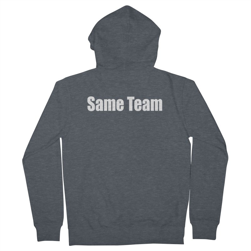 Same Team Men's French Terry Zip-Up Hoody by Mr Tee's Artist Shop