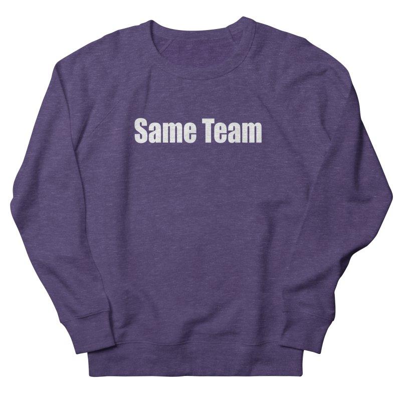 Same Team Women's French Terry Sweatshirt by Mr Tee's Artist Shop