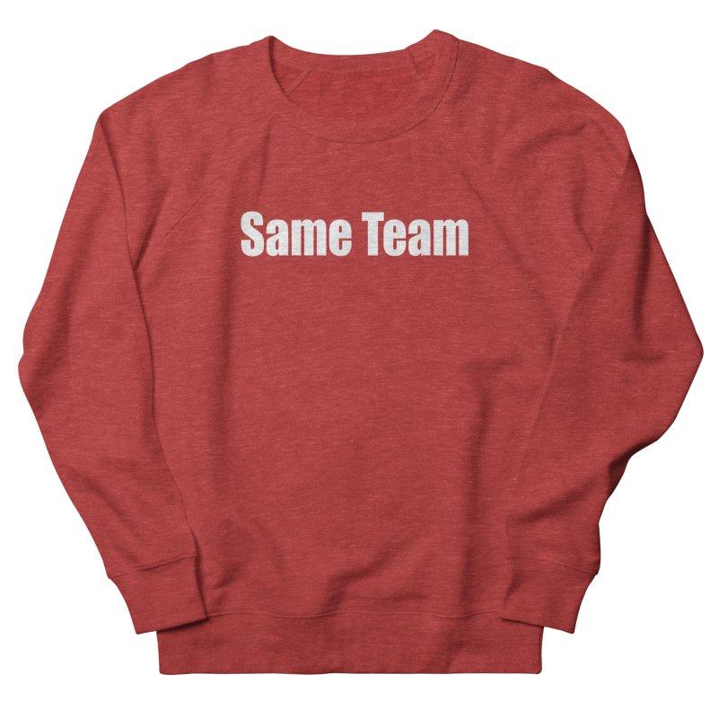 Same Team Men's French Terry Sweatshirt by Mr Tee's Artist Shop
