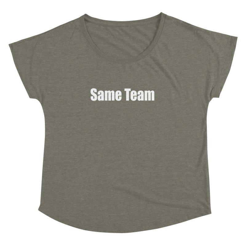 Same Team Women's Dolman Scoop Neck by Mr Tee's Artist Shop