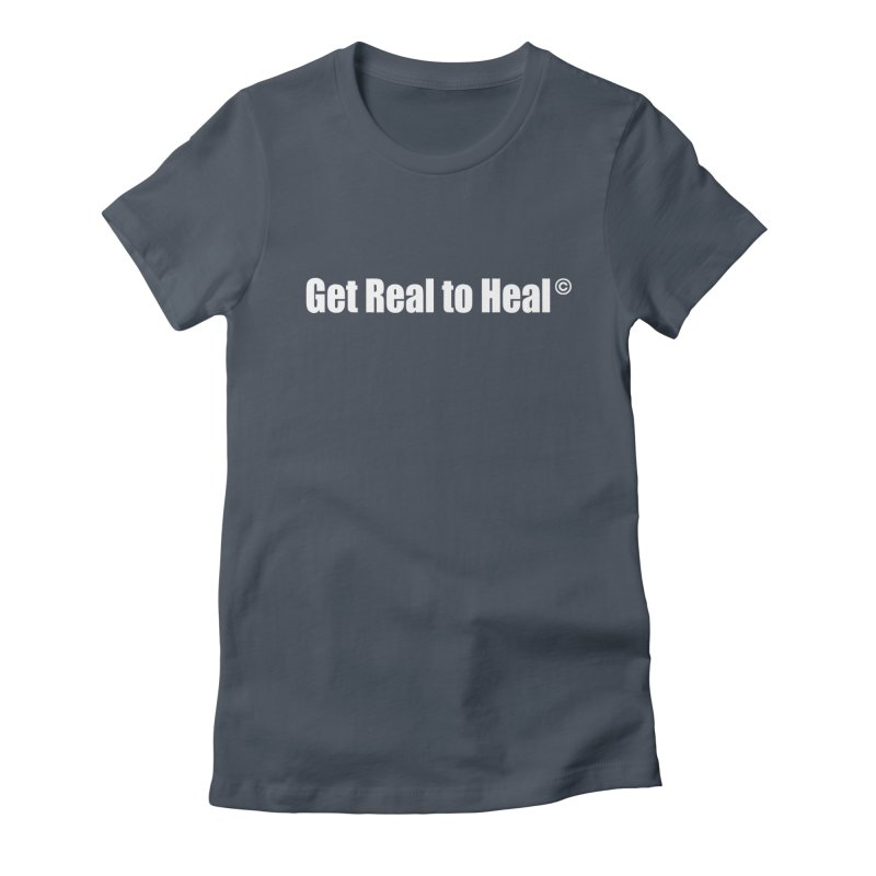 Get Real to Heal - White (no signature) Women's T-Shirt by Mr Tee's Artist Shop