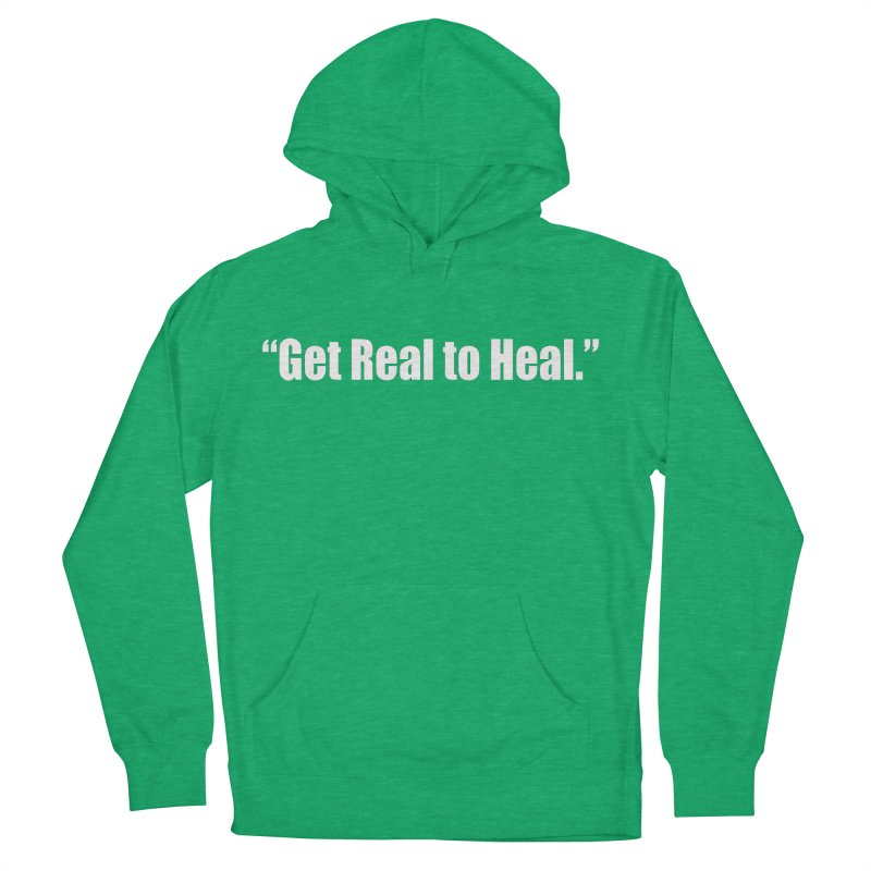 Get Real to Heal - Dark - no signature Women's French Terry Pullover Hoody by Mr Tee's Artist Shop