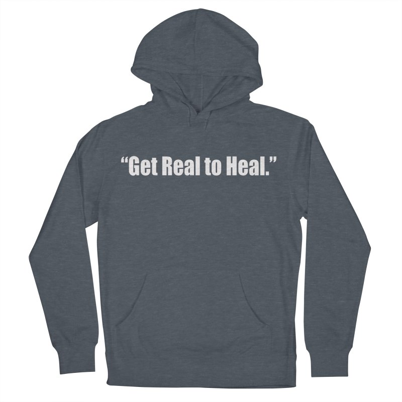 Get Real to Heal - Dark - no signature Men's French Terry Pullover Hoody by Mr Tee's Artist Shop