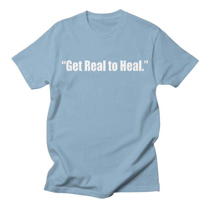 Get Real to Heal - Dark - no signature Women's Regular Unisex T-Shirt by Mr Tee's Artist Shop