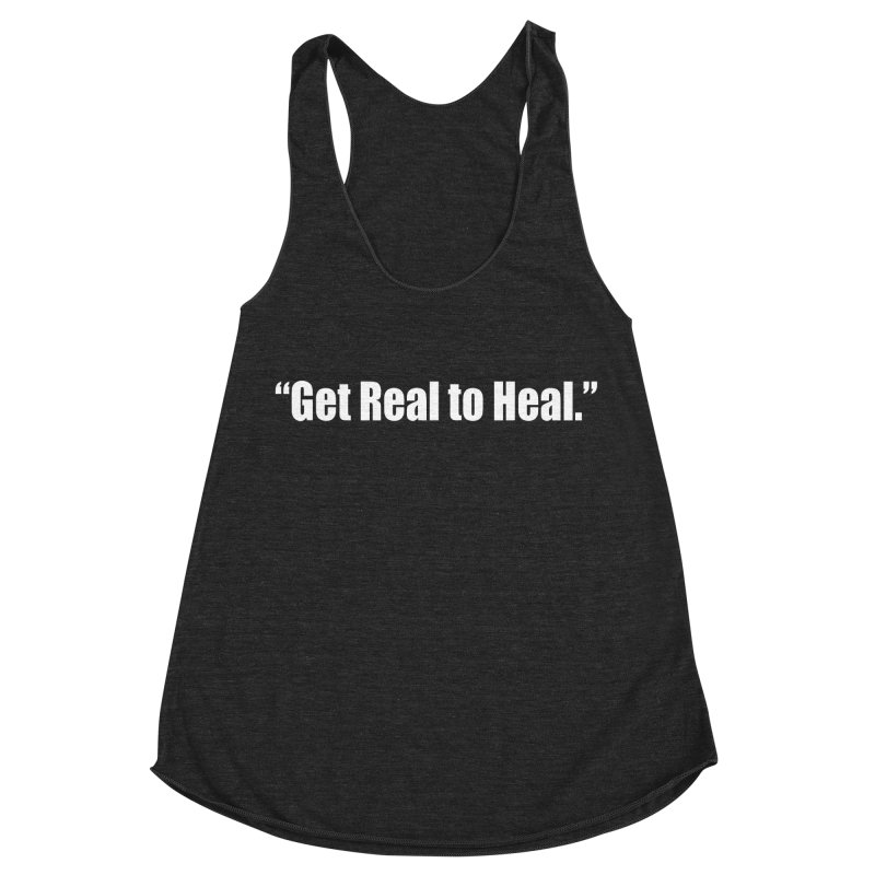 Get Real to Heal - Dark - no signature Women's Racerback Triblend Tank by Mr Tee's Artist Shop