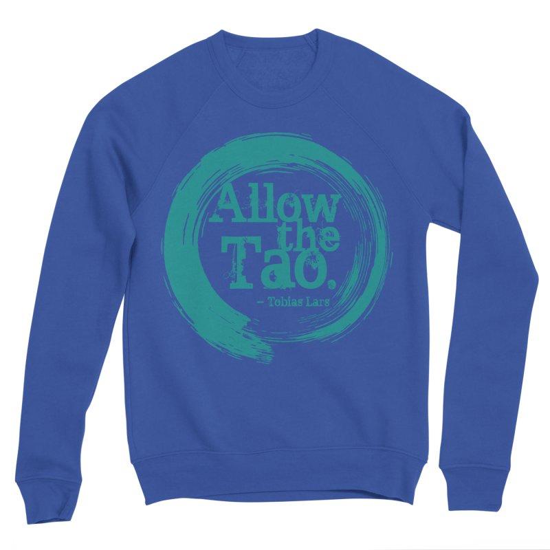 Allow the Tao (Turquoise) Women's Sweatshirt by Mr Tee's Artist Shop