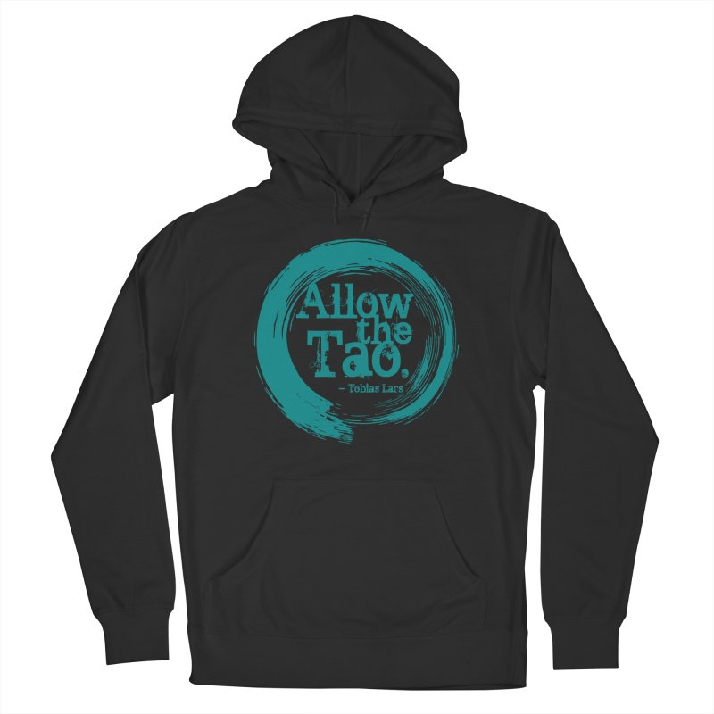 Allow the Tao (Turquoise) Women's Pullover Hoody by Mr Tee's Artist Shop