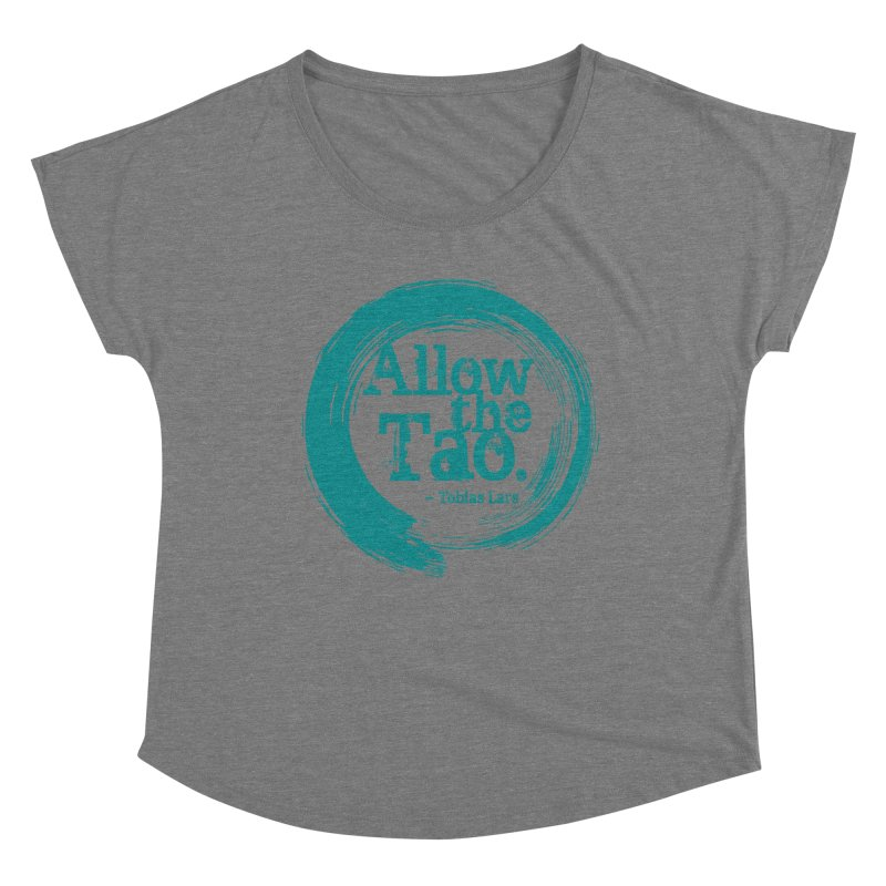 Allow the Tao (Turquoise) Women's Scoop Neck by Mr Tee's Artist Shop