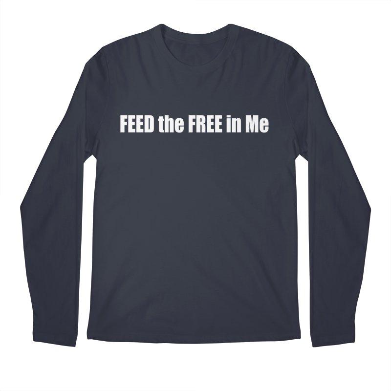 FEED the FREE in Me Men's Regular Longsleeve T-Shirt by Mr Tee's Artist Shop