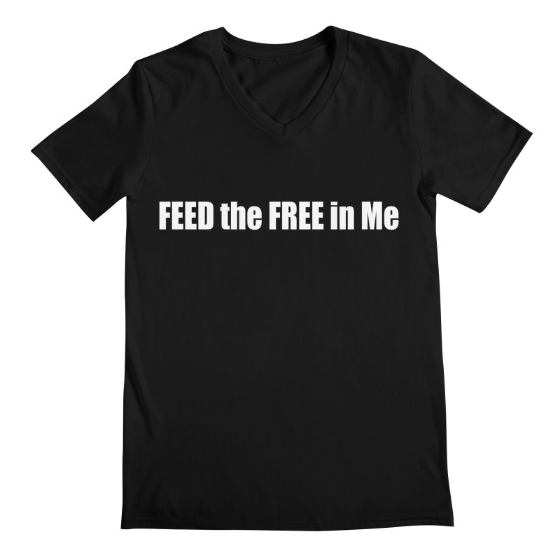 FEED the FREE in Me Men's Regular V-Neck by Mr Tee's Artist Shop