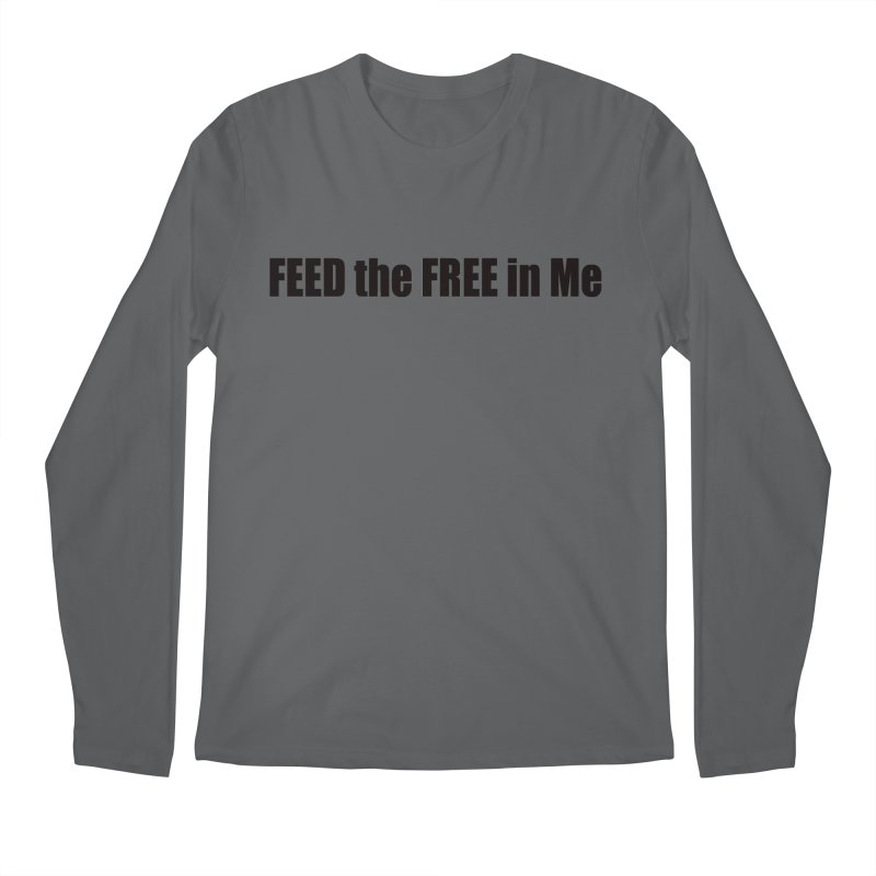 Feed the Free in Me Men's Regular Longsleeve T-Shirt by Mr Tee's Artist Shop