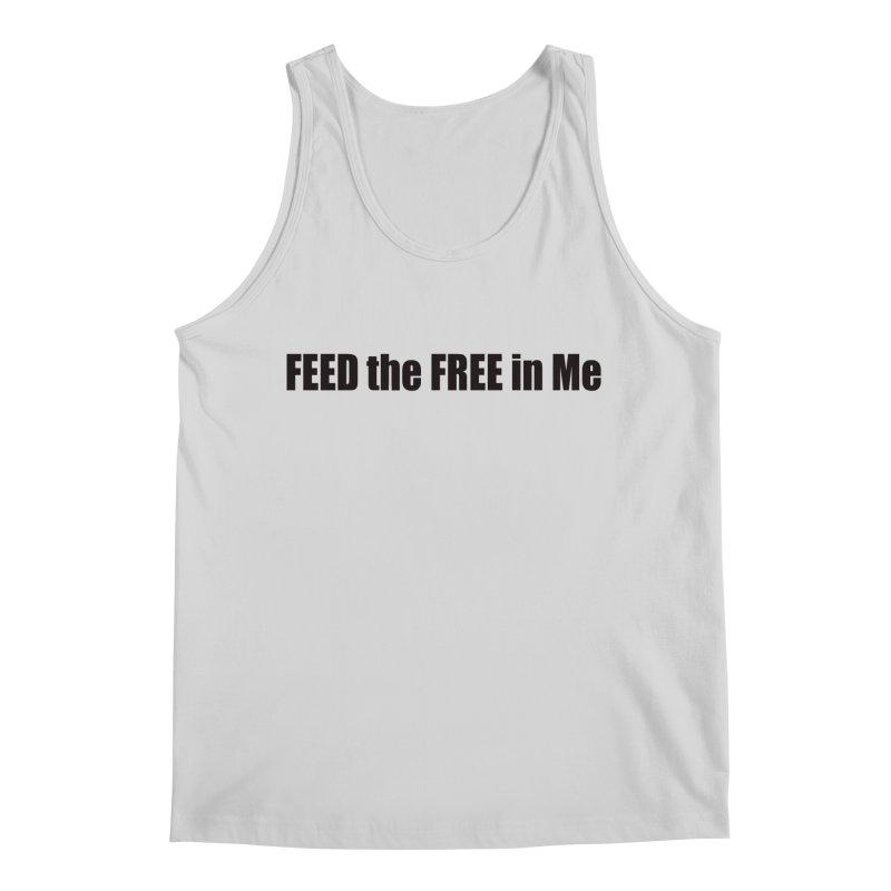 Feed the Free in Me Men's Regular Tank by Mr Tee's Artist Shop