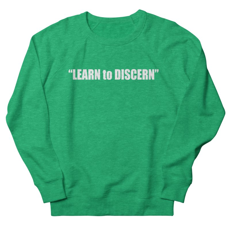 LEARN to DISCERN Women's Sweatshirt by Mr Tee's Artist Shop