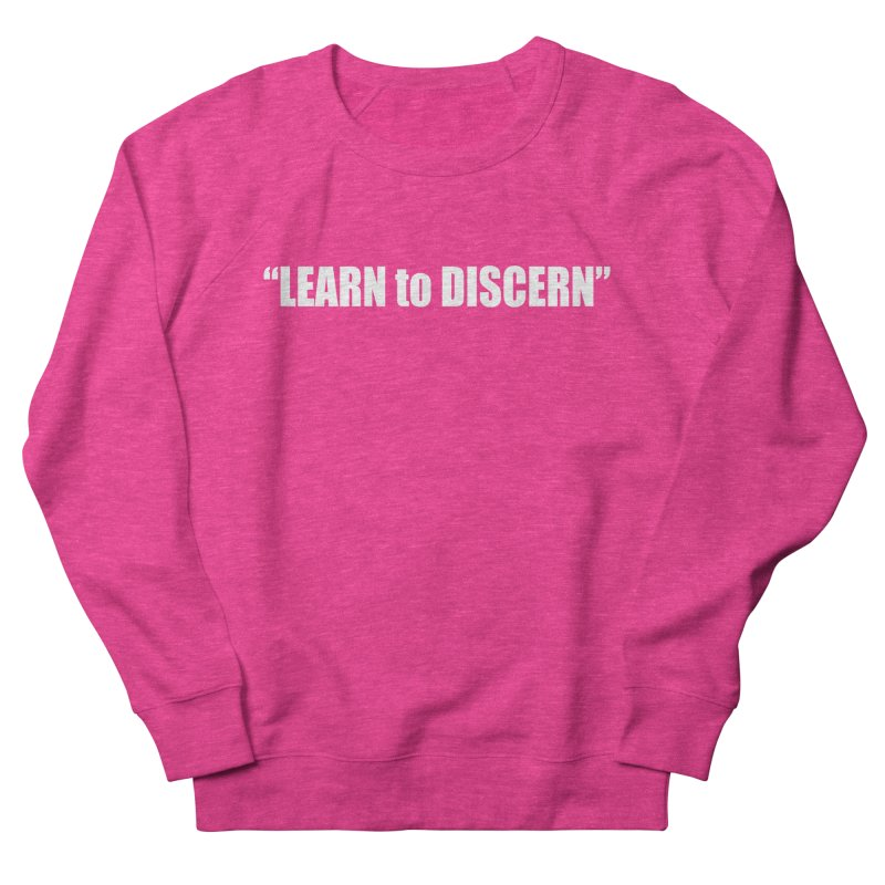 LEARN to DISCERN Women's French Terry Sweatshirt by Mr Tee's Artist Shop