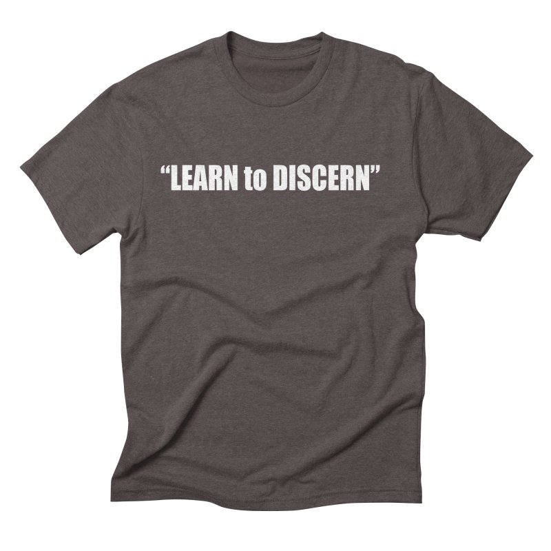 LEARN to DISCERN Men's Triblend T-Shirt by Mr Tee's Artist Shop