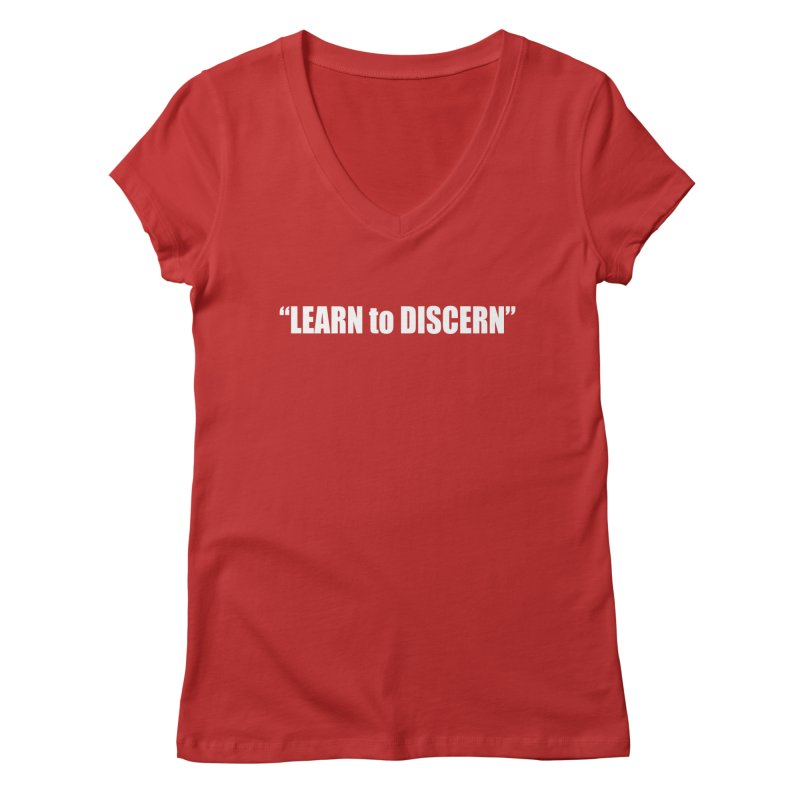 LEARN to DISCERN Women's V-Neck by Mr Tee's Artist Shop
