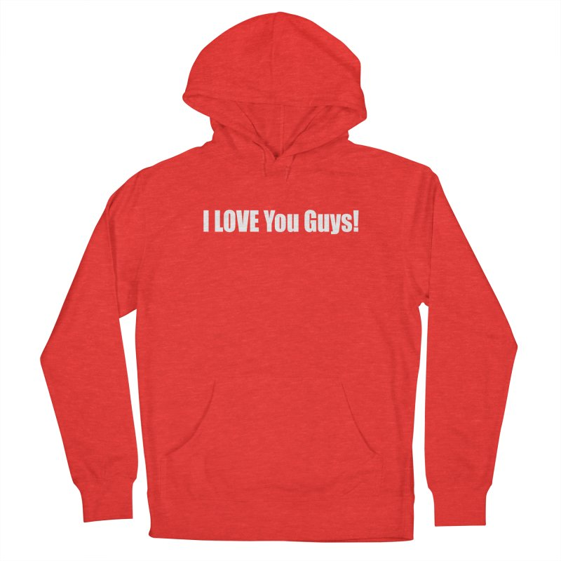 LOVE YOU GUYS! Women's Pullover Hoody by Mr Tee's Artist Shop