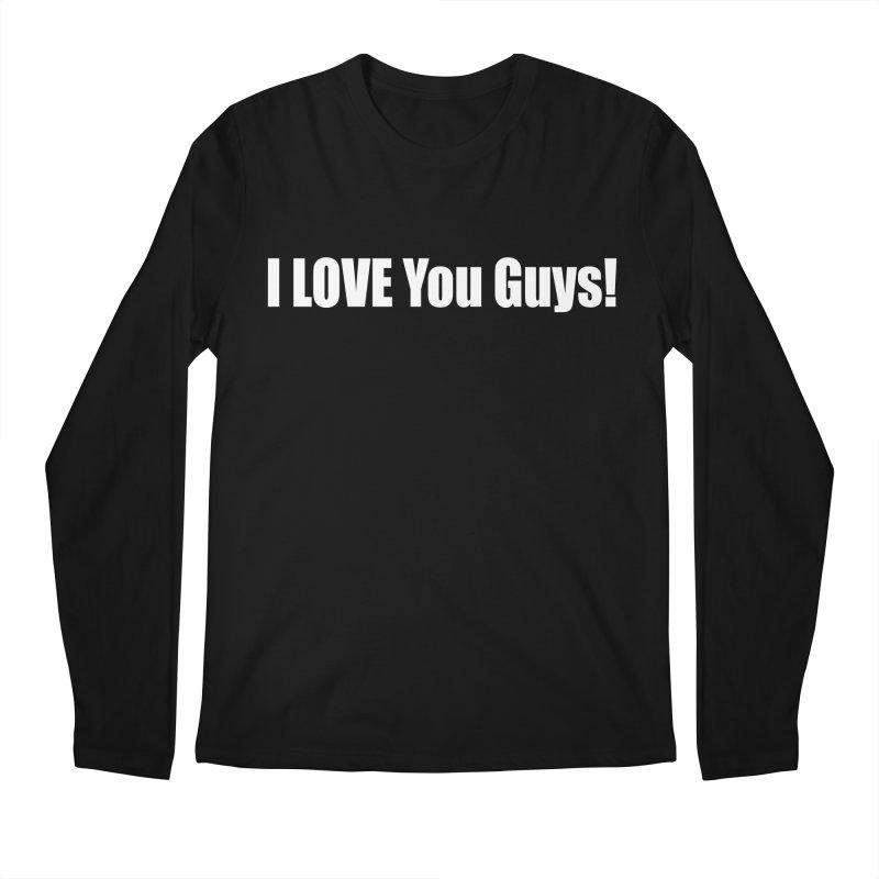 LOVE YOU GUYS! Men's Regular Longsleeve T-Shirt by Mr Tee's Artist Shop