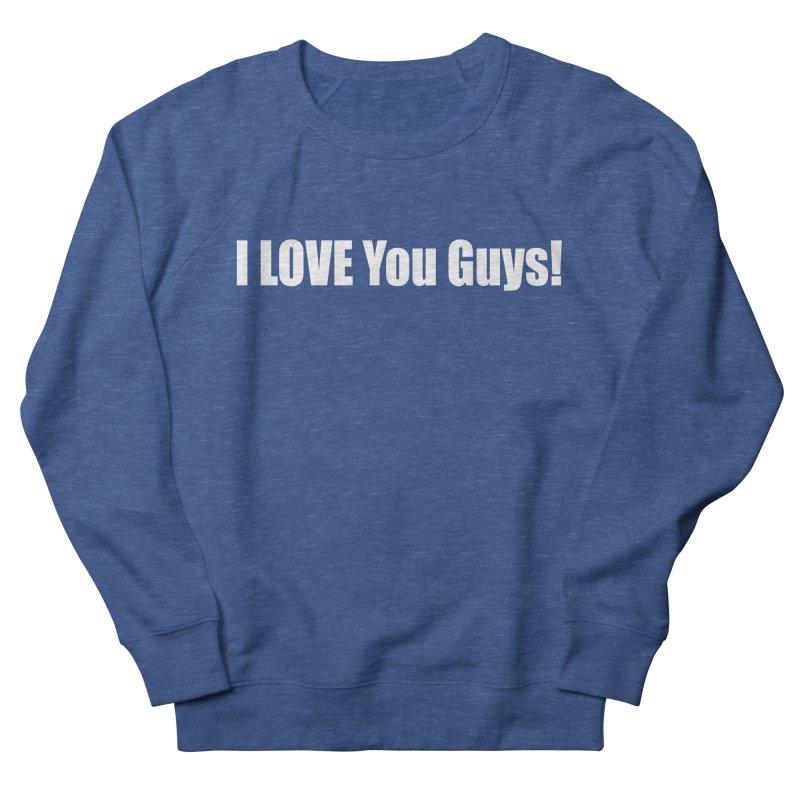 LOVE YOU GUYS! Women's Sweatshirt by Mr Tee's Artist Shop