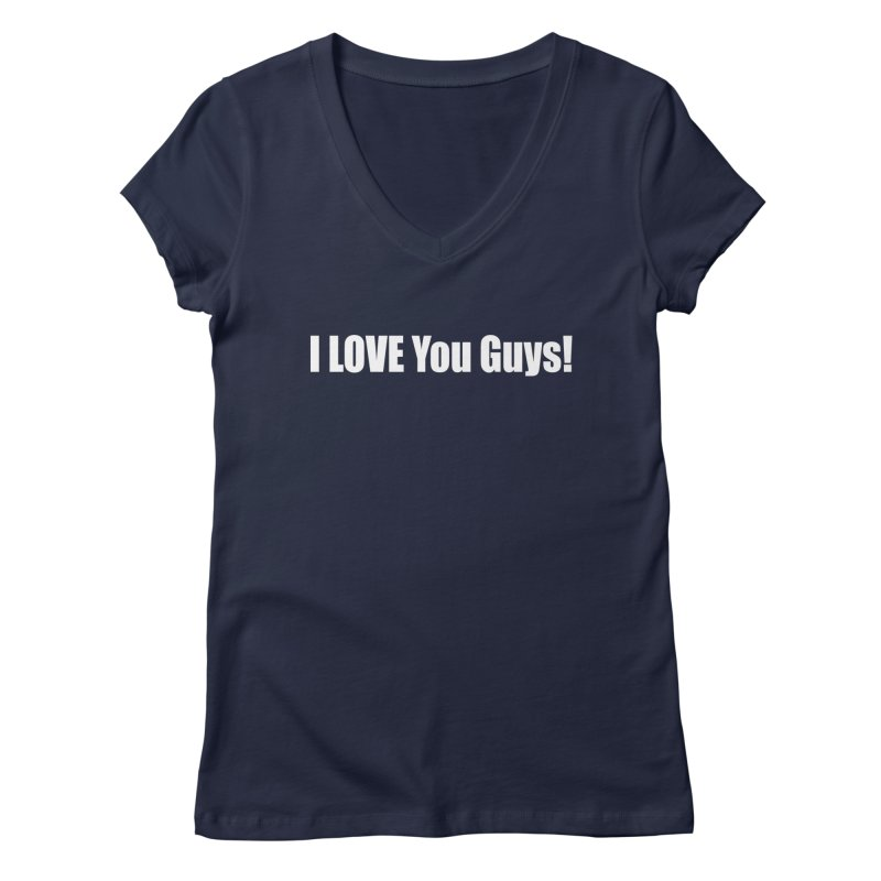 LOVE YOU GUYS! Women's V-Neck by Mr Tee's Artist Shop