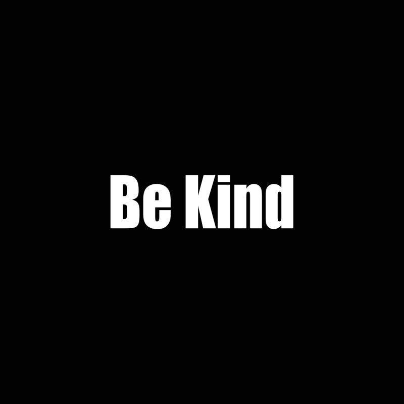 Be Kind Women's T-Shirt by Mr Tee's Artist Shop