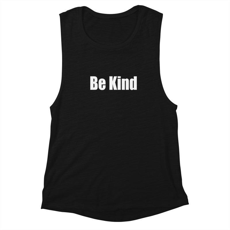 Be Kind Women's Tank by Mr Tee's Artist Shop