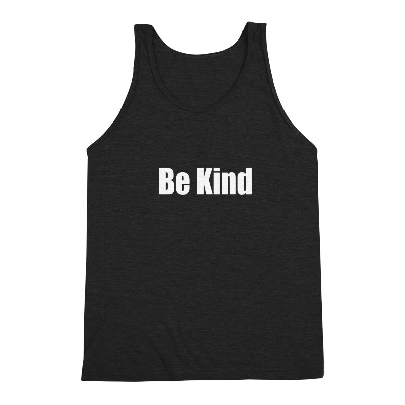 Be Kind Men's Tank by Mr Tee's Artist Shop