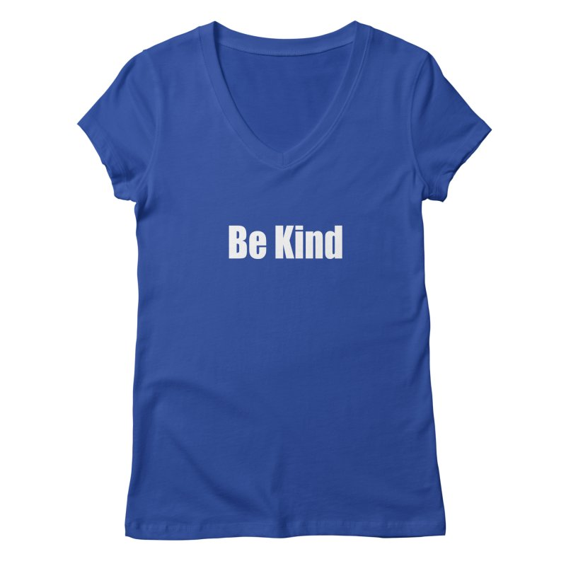 Be Kind Women's V-Neck by Mr Tee's Artist Shop