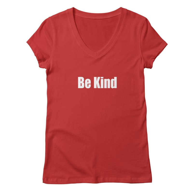 Be Kind Women's V-Neck by Mr Tee's Artist Shop