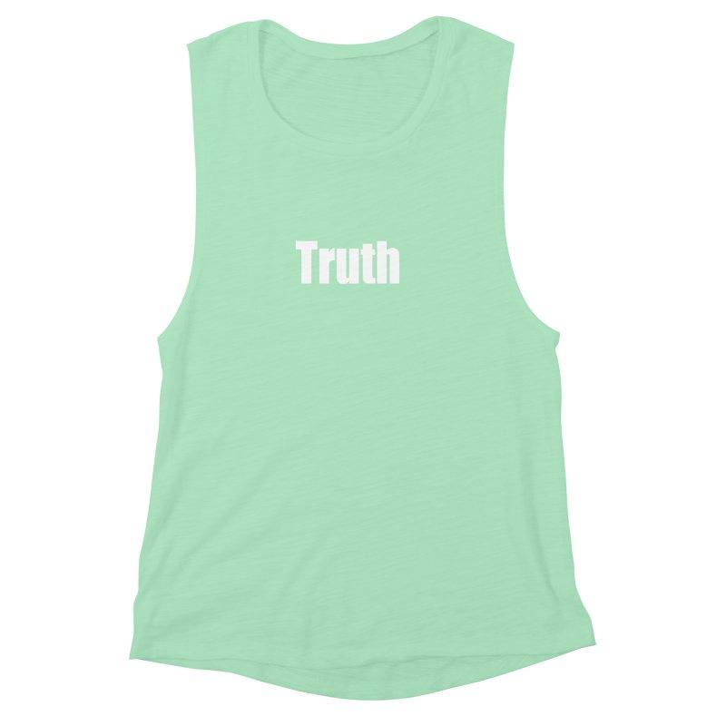 Truth Women's Muscle Tank by Mr Tee's Artist Shop