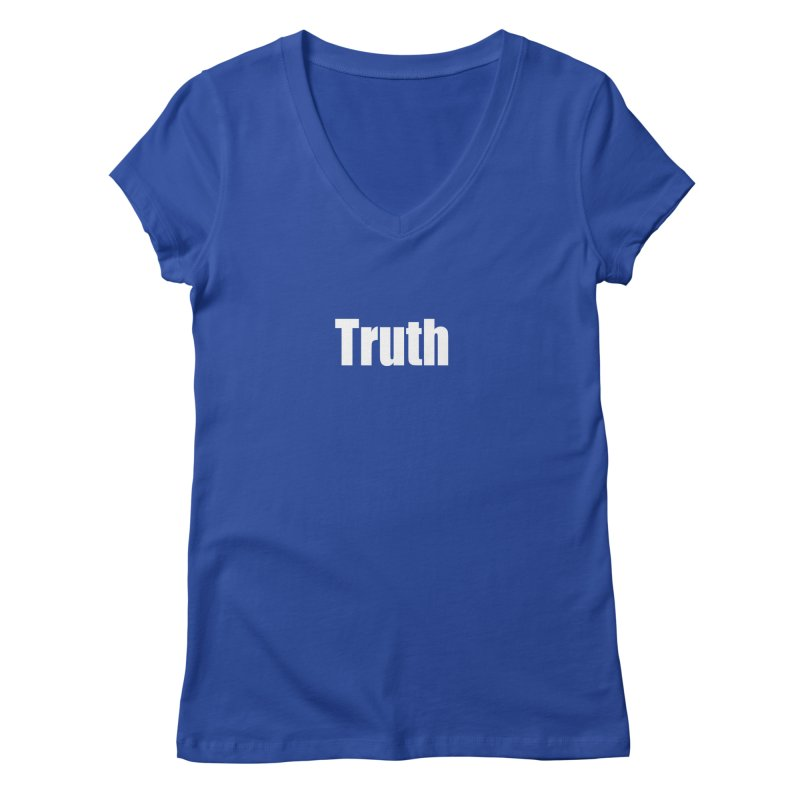 Truth Women's V-Neck by Mr Tee's Artist Shop