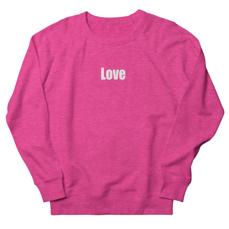 LOVE Men's French Terry Sweatshirt by Mr Tee's Artist Shop