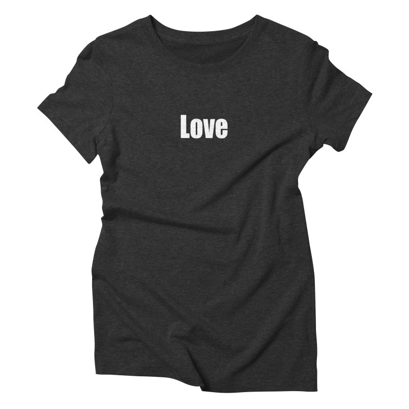 LOVE Women's Triblend T-Shirt by Mr Tee's Artist Shop