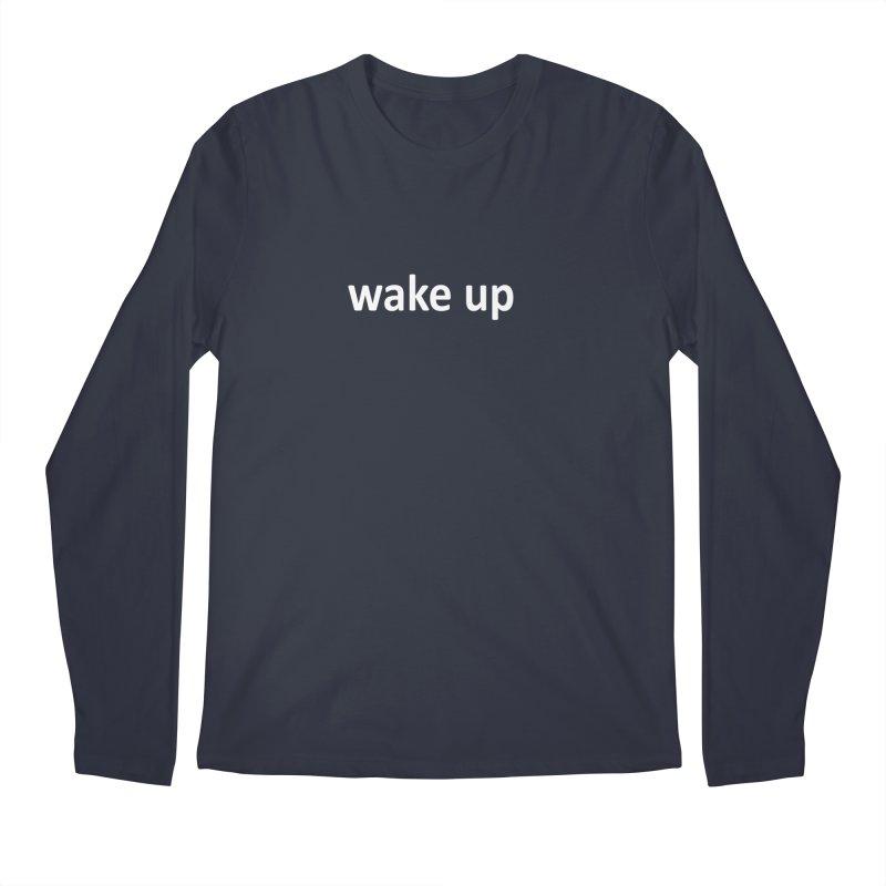 wake up Men's Regular Longsleeve T-Shirt by Mr Tee's Artist Shop
