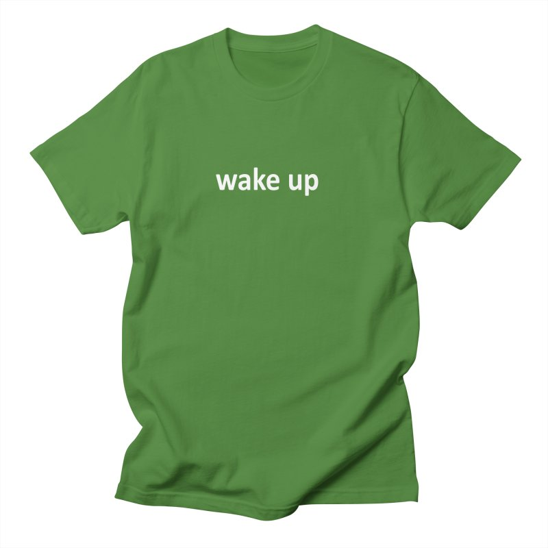 wake up Women's Regular Unisex T-Shirt by Mr Tee's Artist Shop