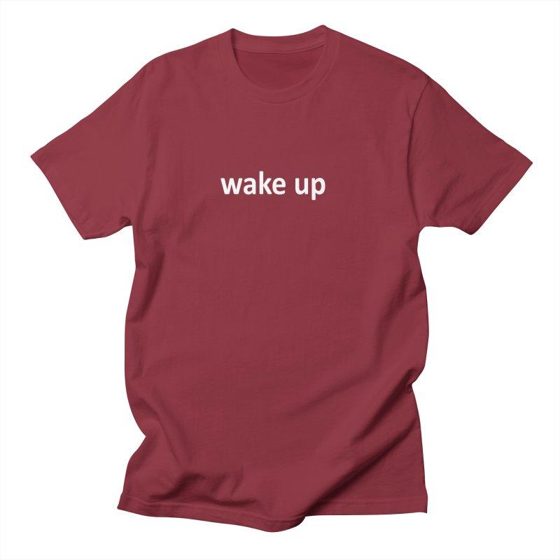 wake up Women's Regular Unisex T-Shirt by Mr Tee's Artist Shop