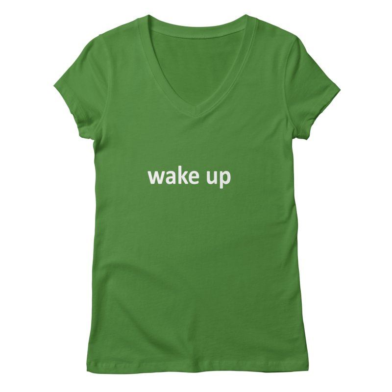 wake up Women's V-Neck by Mr Tee's Artist Shop